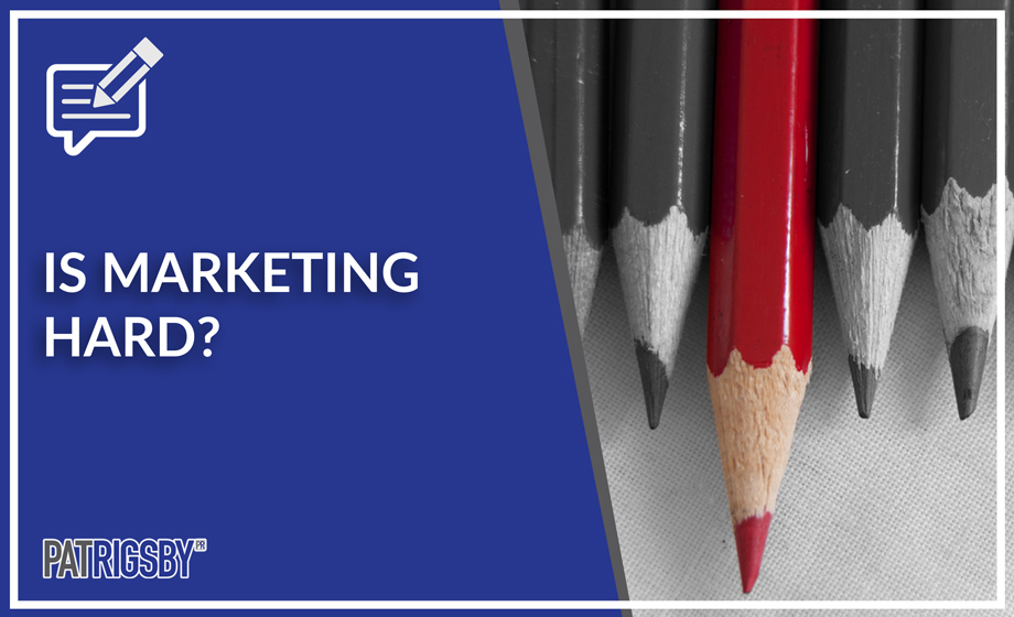 Is Marketing Hard?